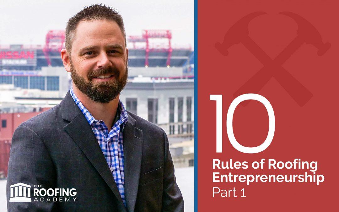 Ten Rules of Roofing Entrepreneurship: Part 1